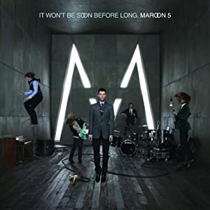 maroon 5 - It Won't Be Soon Before Long (Deluxe Edition)