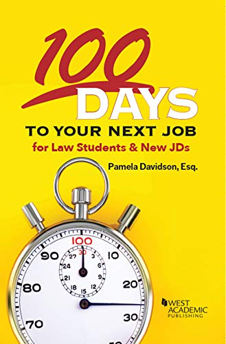 100 Days to Your Next Job for Law Students & New JDs (Career Guides)
