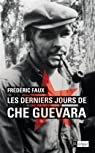 Les derniers jours de Che Guevara par Faux