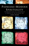 Pioneers of Modern Spirituality: The Neglected Anglican Innovators of a spiritual But Not Religious Age