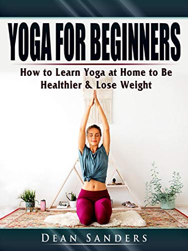 Yoga for Beginners: How to Learn Yoga at Home to Be ...