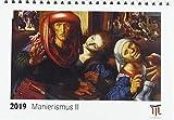 Manierismus II 2019 - Timokrates Tischkalender, Bilderkalender, Fotokalender - DIN A5 (21 x 15 cm)