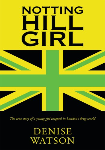 notting-hill-girl-the-true-story-of-a-young-girl-trapped-in-londons-drug-world-english-edition