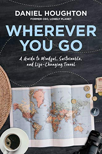 Wherever You Go: A Guide to Mindful, Sustainable, and Life-Changing Travel - Barack Obama Light