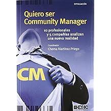Quiero ser Community Manager: 10 profesionales y 5 compañías analizan una nueva realidad (Divulgación)