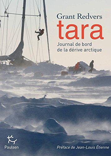 Tara, journal de bord de la dérive arctique (French Edition)
