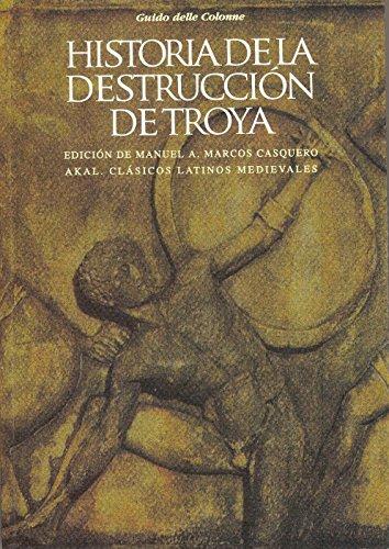 Historia de la destrucción de Troya (Clásicos latinos medievales y renacentistas)