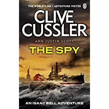 The Spy: Isaac Bell #3 by Clive Cussler (2011-06-09)
