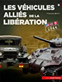 Les véhicules alliés de la libération : Etats-Unis, Grande-Bretagne, Canada