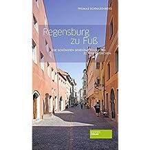 Regensburg zu Fuß: Die schönsten Sehenswürdigkeiten zu Fuß entdecken