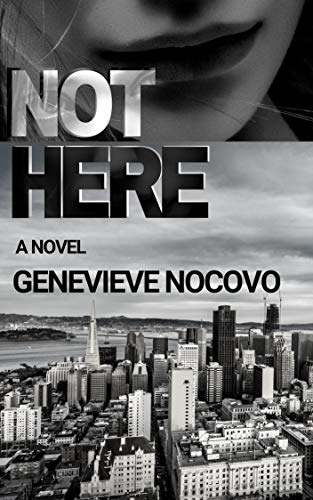 Not Here: A Dina Ostica Novel (Dina Ostica Series Book 1) by [Nocovo, Genevieve]
