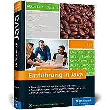 Einführung in Java: Ideal für Studium, Ausbildung und Beruf. Sprachgrundlagen inkl. objektorientierte Programmierung und mehr. Aktuell zu Java 9