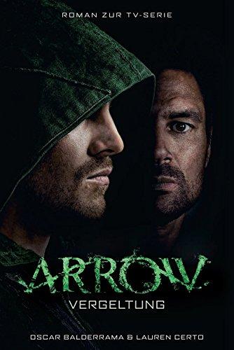 Arrow: Vergeltung: Roman zur TV-Serie