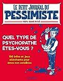 Le petit journal du pessimiste : êtes vous un psychopathe amateur ?