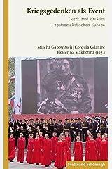 Kriegsgedenken als Event: Der 9. Mai 2015 im postsozialistischen Europa Paperback