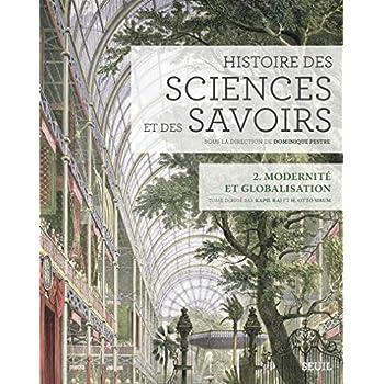 Histoire des sciences et des savoirs, t. 2. Modernité et globalisation (2)