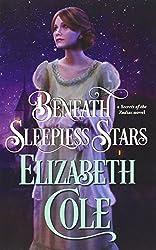 Beneath Sleepless Stars (Secrets of the Zodiac) by Elizabeth Cole (2015-10-06)