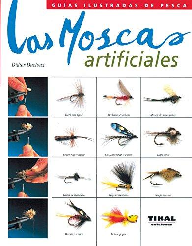 Moscas Artificiales(Guia Ilustrada) (Guías Ilustradas De Pesca) por Didier Ducloux