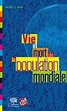 Vie et mort de la population mondiale (Le collège) (French Edition)