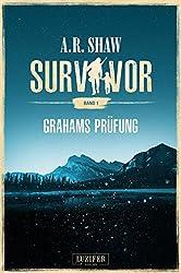 Survivor: Grahams Prüfung: postapokalyptischer Roman