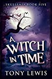 A Witch In Time (Skullenia Book 5) (English Edition)