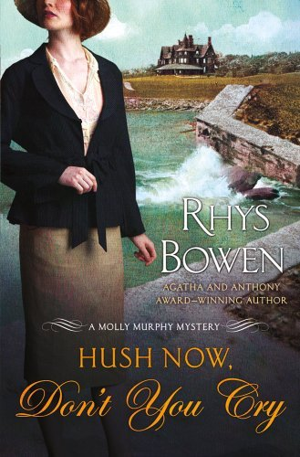 Hush Now, Don't You Cry (Molly Murphy Mysteries) by Rhys Bowen (2012-03-13)