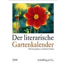 Der literarische Gartenkalender 2010: Vierfarbiger Wochenkalender