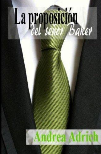 Descargar Libro La proposición del señor Baker: Volume 1 (Trilogía El señor Baker) de Andrea Adrich