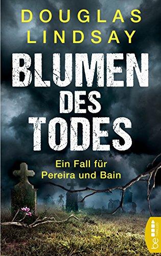 Buchseite und Rezensionen zu 'Blumen des Todes: Ein Fall für Pereira und Bain' von Douglas Lindsay