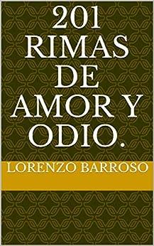 201 Rimas de amor y odio. (Spanish Edition) par [Barroso, Lorenzo, española, poesia, y viejos, para jovenes]