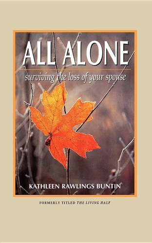 All Alone: Surviving the Loss of Your Spouse by Kathleen Rawlings Buntin (1995-04-03)