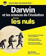 Darwin et les sciences de l'évolution pour les nuls par Luc Perino