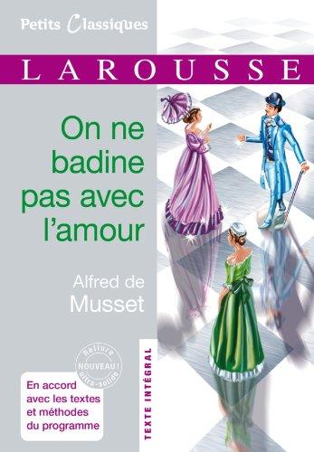 On ne badine pas avec l'amour (Petits Classiques Larousse) por Alfred de Musset