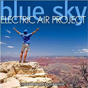 Blue Sky (Instrumental Pop & Lounge Music) incl. Skyriders, Wonderland - (GEMAfrei/Lizenz optional)