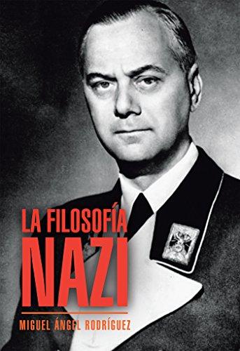 La Filosofía Nazi por Miguel Ángel Rodríguez