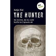 THE HUNTER:  Die Geister, die du rufst: Staffel 01 | Episode 08