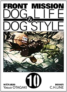 Front Mission - Dog Life and Dog Style Edition simple Tome 10