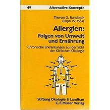Allergien: Folgen von Umwelt und Ernährung. Chronische Erkrankungen aus der Sicht der Klinischen Ökologie