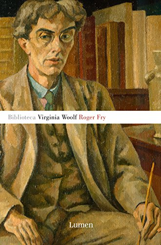 Roger Fry (BIBLIOTECA VIRGINIA WOOLF)