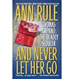 [(And Never Let Her Go )] [Author: Ann Rule] [Sep-2000]