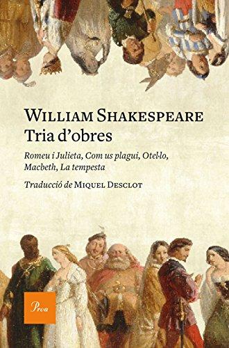 Tria d'obres: Romeu i Julieta, Com us plagui, Otel·lo, Macbeth, La tempesta (Catalan Edition) por William Shakespeare