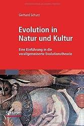 Evolution in Natur und Kultur: Eine Einführung in die verallgemeinerte Evolutionstheorie (German Edition)