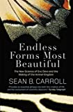 Image de Endless Forms Most Beautiful: The New Science of Evo Devo and the Making of the Animal Kingdom