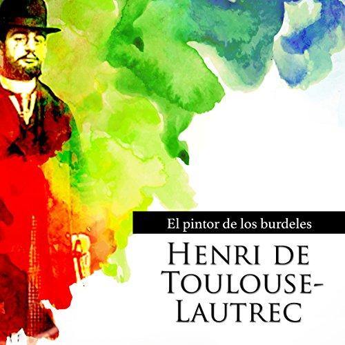 Henri de Tolouse-Lautrec [Spanish Edition]  Audiolibri