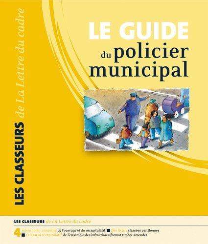 Le guide de la responsabilité du policier municipal par Jean-Luc Calon