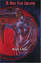 Kiss for Lucifer by Michael El Nour (2004-10-07)