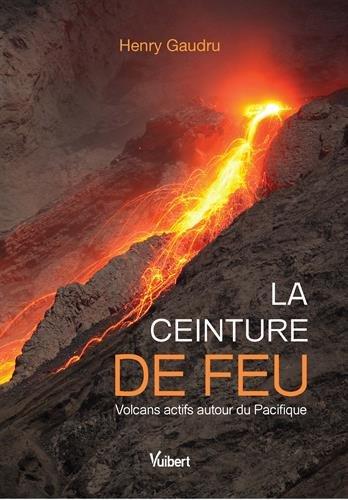 La ceinture de feu : Volcans actifs autour du Pacifique par From Vuibert