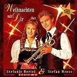 Weihnachten mit Dir - Stefanie Hertel & Stefan Mross -