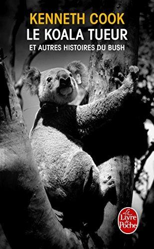 KOALA TUEUR ET AUTRES HISTOIRES DU BUSH (LE) by KENNETH COOK (February 19,2011)