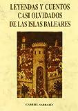 Leyendas y cuentos olvidados de las islas Baleares (Biblioteca de Cuentos Maravillosos)